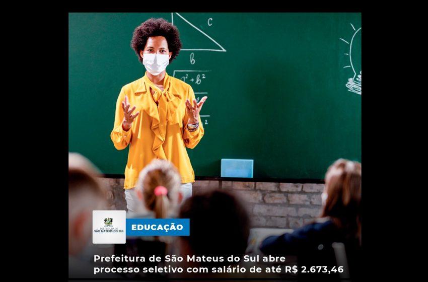 Atenção: está aberto processo seletivo com salário de até R$ 2.673,46 para professores em São Mateus do Sul